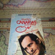 Libros de segunda mano: OBJETIVO CANARIAS-CUBILLO AL DESNUDO-EDUARDO BARRENECHEA- 1ª EDICION 1978. Lote 135523730