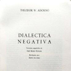 Libros de segunda mano: THEODOR W. ADORNO. DIALÉCTICA NEGATIVA. MADRID, 1975.. Lote 135685307