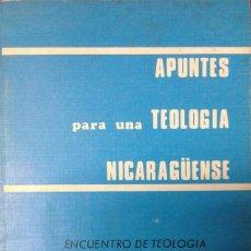 Libros de segunda mano: APUNTES PARA UNATEOLOGÍA NICARAGÜENSE - ENCUENTRO SEP 1980 MANAGUA - NICARAGUA - LIBERACIÓN AMÉRICA . Lote 135776510