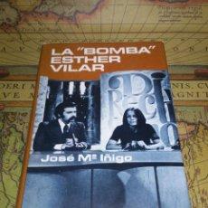Libros de segunda mano: LA BOMBA ESTHER VILAR- JOSE MARIA IÑIGO- PLAZA&JANÉS 1975. Lote 135850682