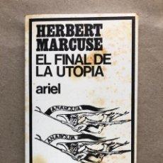 Libros de segunda mano: EL FINAL DE LA UTOPÍA. HERBERT MARCUSE. EDITORIAL ARIEL 1968.. Lote 135914822