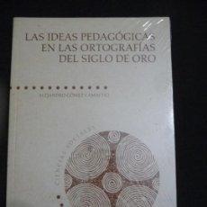 Libros de segunda mano: LAS IDEAS PEDAGÓGICAS EN LAS ORTOGRAFÍAS DEL SIGLO DE ORO. ALEJANDRO GÓMEZ CAMACHO. Lote 135944982