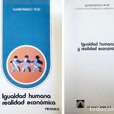 Libros de segunda mano: RUIZ, GUMERSINDO. IGUALDAD HUMANA Y REALIDAD ECONÓMICA. 1982.. Lote 136014990