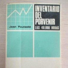 Libros de segunda mano: JEAN FOURASTIE. INVENTARIO DEL PORVENIR LAS 40.000 HORAS. EDICIONES CID. MADRID. Lote 136053630