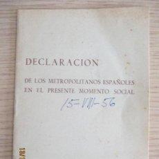 Libros de segunda mano: DECLARACIÓN DE LOS METROPOLOTANOS ESPAÑOLES EN EL PRESENTE MOMENTO SOCIAL. MADRID. . Lote 136208418