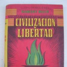 Libros de segunda mano: CIVILIZACIÓN Y LIBERTAD - RAMSAY MUIR - M. ARIMANY, EDITOR - AÑO 1947.. Lote 136371034