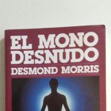 Libros de segunda mano: EL MONO DESNUDO DESMOND MORRIS PLANETA AÑO 1988. Lote 136375957