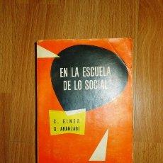 Libros de segunda mano: EN LA ESCUELA DE LO SOCIAL : MANUAL DE FORMACIÓN SOCIAL PARA LA JUVENTUD / CARLOS GINER, S.J. Y DION. Lote 136455310