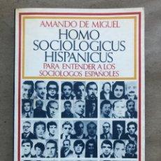 Libros de segunda mano: HOMO SOCIOLOGICUS HISPANICUS, PARA ENTENDER A LOS SOCIÓLOGOS ESPAÑOLES. AMANDO DE MIGUEL.BARRAL 1973. Lote 136599361