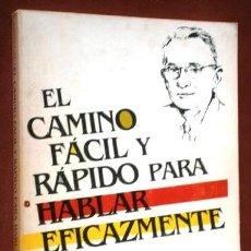 Libros de segunda mano: EL CAMINO FÁCIL Y RÁPIDO PARA HABLAR EFICAZMENTE POR DALE CARNEGIE DE ED. EDHASA EN BARCELONA 1990. Lote 175214587
