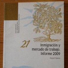 Libros de segunda mano - Inmigracion y mercado de trabajo. Informe 2009. Miguel Pajares. Documentos OPI 21 - 136772826