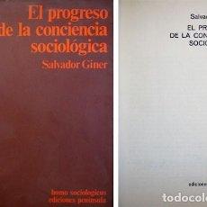 Libros de segunda mano: GINER, SALVADOR. EL PROGRESO DE LA CONCIENCIA SOCIOLÓGICA. 1974.. Lote 136785046