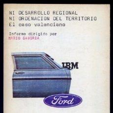 Libros de segunda mano: GAVIRIA, M. [COOR.]. NI DESARROLLO REGIONAL NI ORDENACIÓN DEL TERRITORIO: EL CASO VALENCIANO. 1974.. Lote 136790150