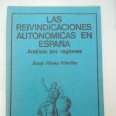 Libros de segunda mano: LAS REIVINDICACIONES AUTONÓMICAS EN ESPAÑA ÁNALISIS POR REGIONES EDICIÓS DO CASTRO SERIE LIMINAR . Lote 136862566