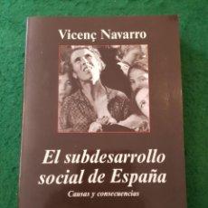 Libros de segunda mano: EL SUBDESARROLLO SOCIAL DE ESPAÑA - VICENÇ NAVARRO. Lote 137404870