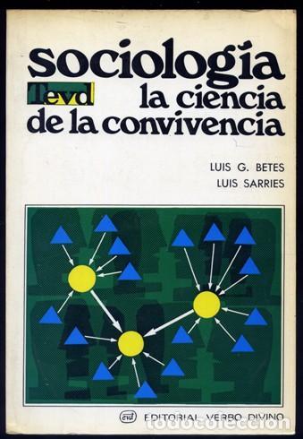 BETÉS (Y) SARRIÉS. SOCIOLOGÍA. LA CIENCIA DE LA CONVIVENCIA. 1972. (Libros de Segunda Mano - Pensamiento - Sociología)