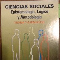 Libros de segunda mano: CIENCIAS SOCIALES. EPISTEMOLOGÍA, LÓGICA Y METODOLOGÍA - R. SIERRA BRAVO. Lote 137715486