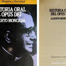 Libros de segunda mano: MONCADA LORENZO, ALBERTO. HISTORIA ORAL DEL OPUS DEI. 1987 [«HOMBRE Y SOCIEDAD»].. Lote 137979498