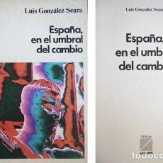 Libros de segunda mano: GONZÁLEZ SEARA, LUIS. ESPAÑA EN EL UMBRAL DEL CAMBIO. 1975.. Lote 137981274