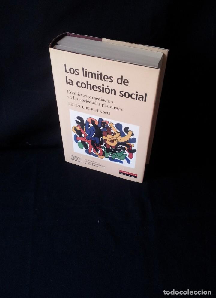 PETER L. BERGER - LOS LIMITES DE LA COHESION SOCIAL - GALAXIA GUTEMBERG, CIRCULO DE LECTORES 1999 (Libros de Segunda Mano - Pensamiento - Sociología)