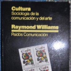 Libros de segunda mano: RAYMOND WILLIAMS.CULTURA.SOCIOLOGÍA DE LA COMUNICACIÓN Y DEL ARTE.PAIDOS COMUNICACIÓN 1981. Lote 138627010