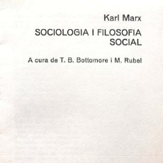 Libros de segunda mano: KARL MARX. SOCIOLOGÍA Y FILOSOFÍA SOCIAL. BARCELONA, 1967. Lote 138773918