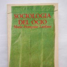 Libros de segunda mano: SOCIOLOGÍA DEL OCIO. MARIE FRANÇOISE LANFANT. EDICIONES PENÍNSULA. 1978.. Lote 139553954