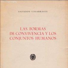 Libros de segunda mano: LAS FORMAS DE CONVIVENCIA Y LOS CONJUNTOS HUMANOS / SALVADOR LISSARRAGUE. Lote 139595618