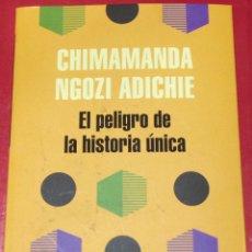 Libros de segunda mano: EL PELIGRO DE LA HISTORIA ÚNICA. CHIMAMANDA NGOZI ADICHE. INTRO.MARINA GARCÉS. 1A ED. BCN 2018.. Lote 139770612