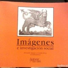 Libros de segunda mano: IMÁGENES E INVESTIGACIÓN SOCIAL (2005) - FERNANDO AGUAYO & LOURDES ROCA - ISBN: 9789706841001. Lote 139774394