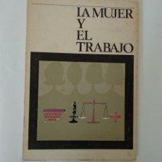 Libros de segunda mano: LA MUJER Y EL TRABAJO DE JOSE ANTONIO SOLANO. EDICIONES POPULARES 1966. Lote 139828458