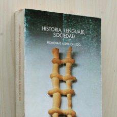 Libros de segunda mano: HISTORIA, LENGUAJE, SOCIEDAD. HOMENAJE A EMILIO LLEDÓ - CRUZ, MANUEL - GRANADA, MIGUEL A. - PAPIOL, . Lote 139831505