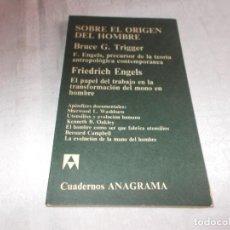 Libros de segunda mano: SOBRE EL ORIGEN DEL HOMBRE BRUCE G. TRIGGER / FRIEDRICH ENGELS. Lote 139892046