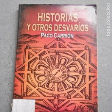 Libros de segunda mano: HISTORIAS Y OTROS DESVARIOS. Lote 140152078
