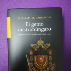 Libros de segunda mano: EL GENIO AUSTROHÚNGARO KRK PENSAMIENTO. WILLIAM M. JOHNSTON. Lote 140285672