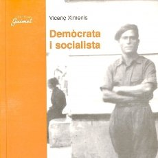 Libros de segunda mano: DEMÒCRATA I SOCIALISTA: MEMÒRIES DE SETANTA ANYS DE LLUITA POLÍTICA APASSIONADA. Lote 140327541