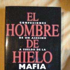Libros de segunda mano: EL HOMBRE DE HIELO MAFIA CONFESIONES DE UN ASESINO A SUELDO PHILIP CARLO NUEVO CRIMEN ORGANIZADO. Lote 140339286