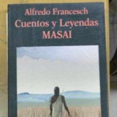 Libros de segunda mano: FRANCESCH, ALFREDO: CUENTOS Y LEYENDAS MASAI.. Lote 140349862