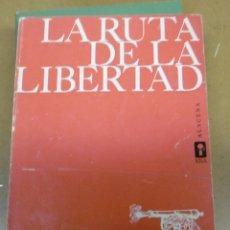 Libros de segunda mano: BENITEZ, FERNANDO: LA RUTA DE LA LIBERTAD.. Lote 140350206