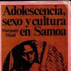 Libros de segunda mano: MARGARET MEAD : ADOLESCENCIA, SEXO Y CULTURA EN SAMOA (LAIA, 1972). Lote 140479178