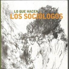 Libros de segunda mano: LO QUE HACEN LOS SOCIOLOGOS. CIS. Lote 140578562