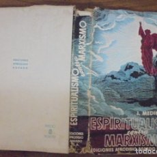 Libros de segunda mano: ESPIRITUALISMO CONTRA MARXISMO J MEDINA JUNCO EDICIONES AFRODISIO AGUADO SA MADRID 1940 . Lote 140604898