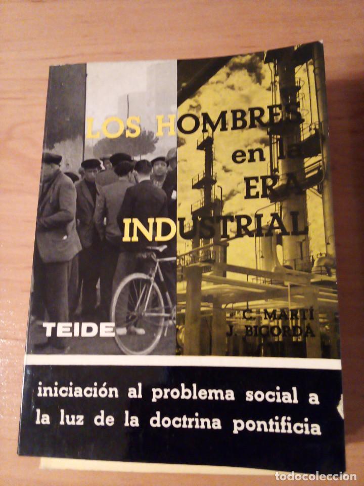 LOS HOMBRES EN LA ERA INDUSTRIAL: C. MARTÍ Y G.BICORDÁ (Libros de Segunda Mano - Pensamiento - Sociología)
