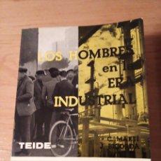 Libros de segunda mano: LOS HOMBRES EN LA ERA INDUSTRIAL: C. MARTÍ Y G.BICORDÁ. Lote 140743422