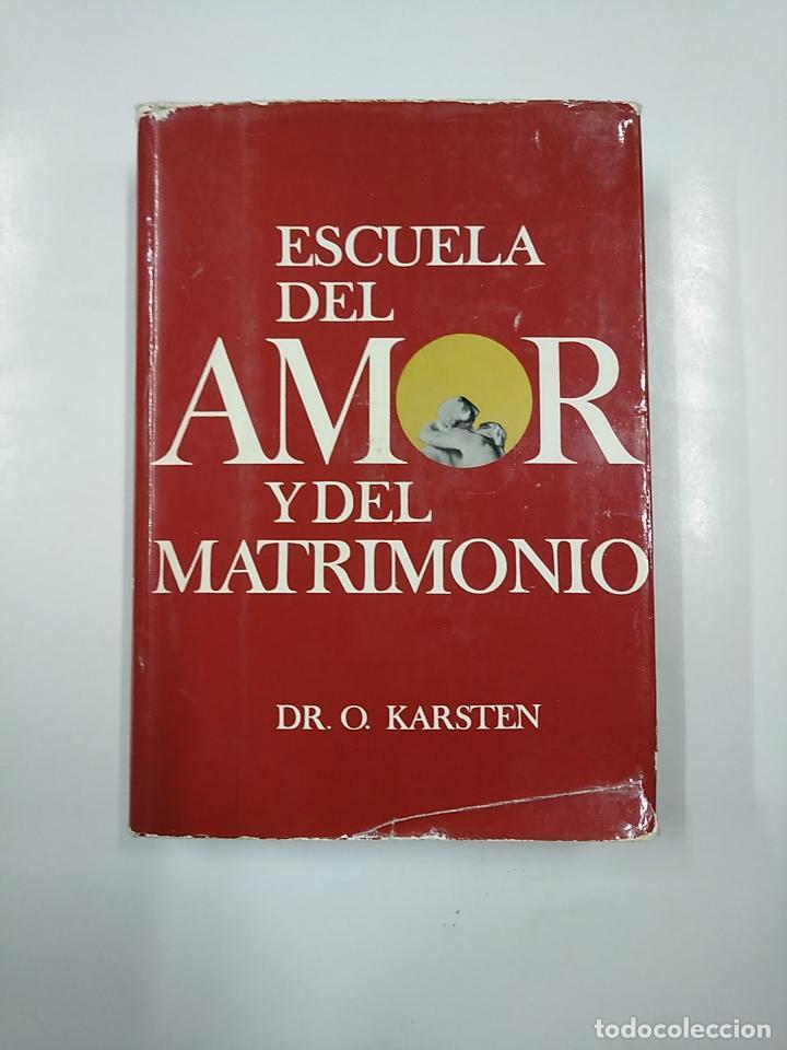 ESCUELA DEL AMOR Y DEL MATRIMONIO. DR. KARSTEN. TDK217 (Libros de Segunda Mano - Pensamiento - Sociología)