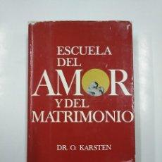 Libros de segunda mano: ESCUELA DEL AMOR Y DEL MATRIMONIO. DR. KARSTEN. TDK217. Lote 140856110