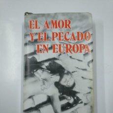 Libros de segunda mano: EL AMOR Y EL PECADO EN EUROPA. - SCIARA, SANDRO. TDK355. Lote 140863038