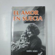 Libros de segunda mano: EL AMOR EN SUECIA. - SCIARA, SANDRO. TDK355. Lote 140863374