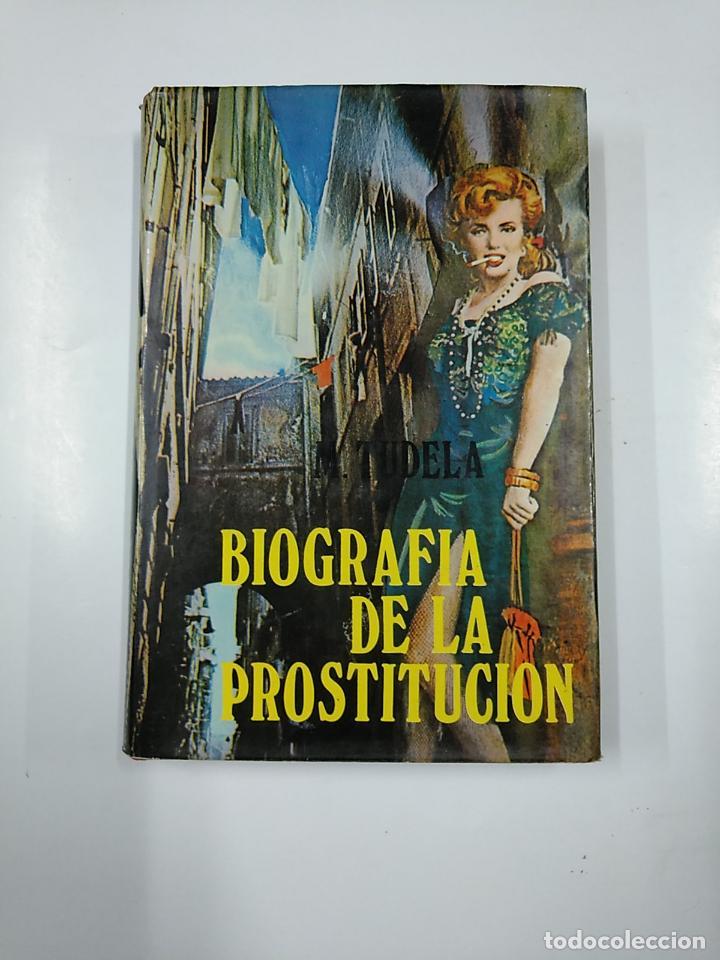 BIOGRAFIA DE LA PROSTITUCIÓN. MARIANO TUDELA. TDK341 (Libros de Segunda Mano - Pensamiento - Sociología)