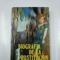 Libros de segunda mano: BIOGRAFIA DE LA PROSTITUCIÓN. MARIANO TUDELA. TDK341. Lote 140871334